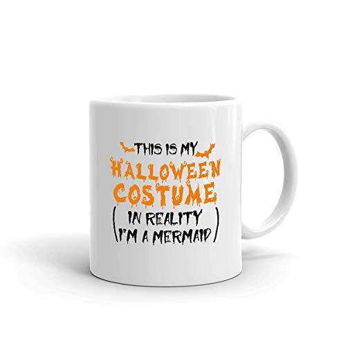Porcelain Mug Este Es Mi Disfraz De Halloween En Realidad Soy Una Sirena Taza De Caf Cacao De Cumpleaos Blanco Taza De Porcelana 330Ml Taza De Cermica nica De Doble Cara Impre