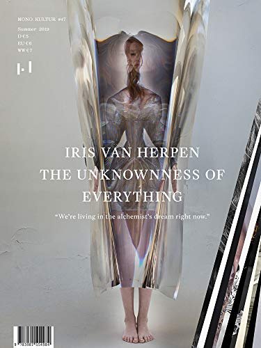 mono.kultur #47 / Iris van Herpen: The Unknownness of Everything
