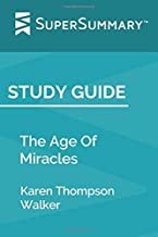 Study Guide: The Age Of Miracles by Karen Thompson Walker (SuperSummary)