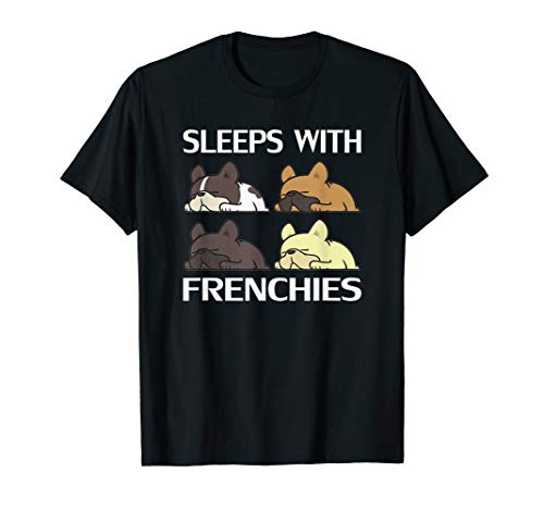 Sleeps With Frenchies Tee Funny French Bulldog Lovers T-Shirt