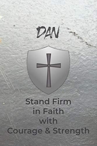 Dan Stand Firm in Faith with Courage & Strength: Personalized Notebook for Men with Bibical Quote from 1 Corinthians 16:13