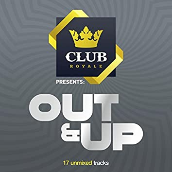 Club Royale presents OUT&UP