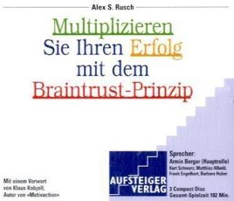 Rusch Alex S., Multiplizieren Sie Ihren Erfolg mit dem Braintrust-Prinzip