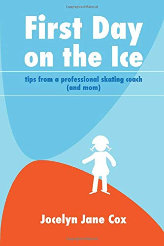 First Day on the Ice: Tips from a Professional Skating Coach (and Mom)