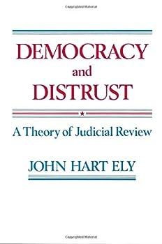 Democracy and Distrust  A Theory of Judicial Review  Harvard Paperbacks