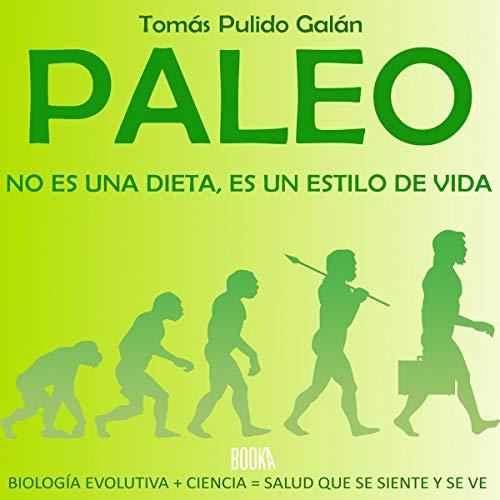 『Paleo: no es una dieta, es un estilo de vida [Paleo: It Is Not a Diet, It Is a Lifestyle]』のカバーアート