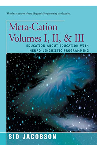 Meta Cation Volumes I Ii Iii Education About Education With Neuro Linguistic Programming