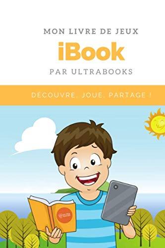 Mon Livre de Jeux iBook par Ultrabooks: cahier de jeux vacances et de logique, dessins, coloriages, tracer des lignes, labyrinthes pour apprendre tout ... livre - 15 (iBook cahier de vacances, Band 1)