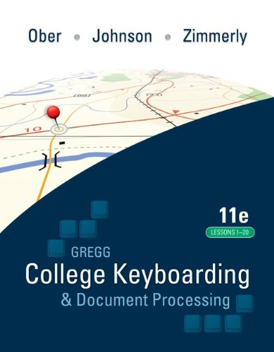Compare Textbook Prices for Gregg College Keyboarding & Document Processing GDP; Lessons 1-20 text 11 Edition ISBN 9780077344221 by Ober, Scot,Johnson, Jack,Zimmerly, Arlene