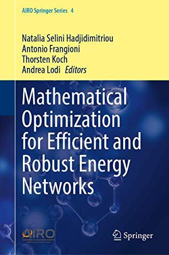 Mathematical Optimization for Efficient and Robust Energy Networks (AIRO Springer Series (4))