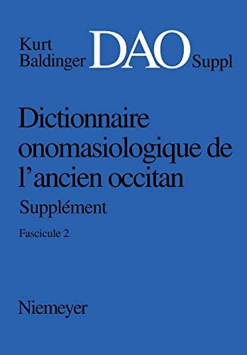 Dictionnaire onomasiologique de l'ancien occitan (DAO) / Dictionnaire onomasiologique de l'ancien occitan (DAO). Fascicule 2, Supplément