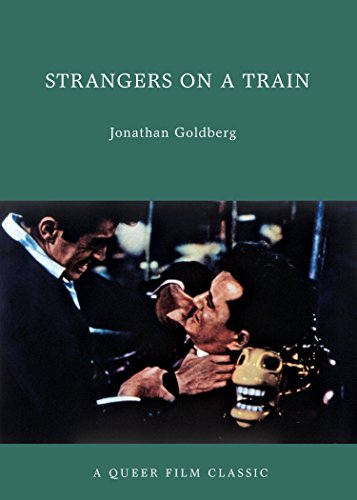 Strangers on a Train: A Queer Film Classic (Queer Film Classics)