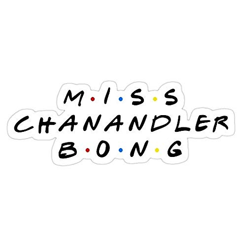 Miss CHANANDLER Bong, Chandler Bing Decal Sticker - Sticker Graphic -...