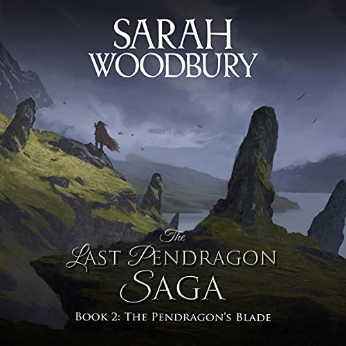 The Pendragon's Blade Audiobook By Sarah Woodbury cover art
