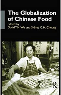 [(The Globalization of Chinese Food )] [Author: David Y.H. Wu] [Feb-2002]