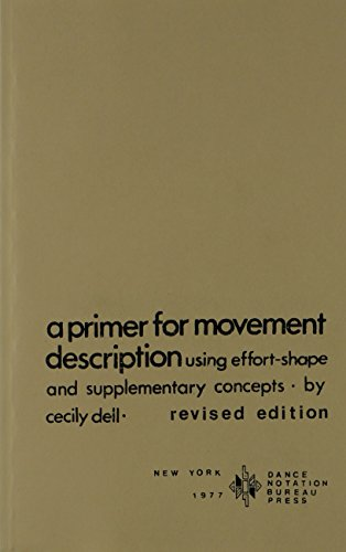 A Primer for Movement Description Using Effort Shape and Supplementary Concepts