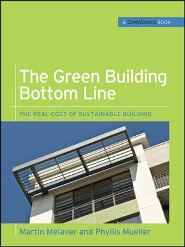 The Green Building Bottom Line (GreenSource Books; Green Source): The Real Cost of Sustainable Building
