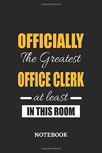Officially the Greatest Office Clerk at least in this room Notebook: 6x9 inches - 110 graph paper, quad ruled, squared, grid paper pages • Greatest ... Job Journal Utility • Gift, Present Idea