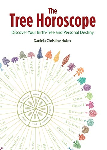 The Tree Horoscope: Discover Your Birth-Tree and Personal Destiny