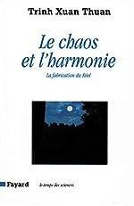 Le Chaos et l'harmonie - La fabrication du Réel de Xuan Thuan Trinh