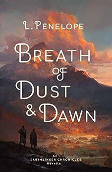 Breath of Dust & Dawn: An Earthsinger Chronicles Novella (Earthsinger Chronicles Novellas Book 1) by [L. Penelope]