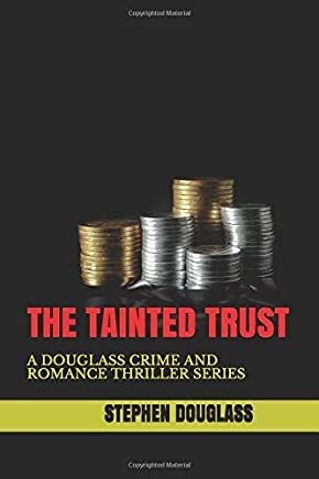THE TAINTED TRUST: A  DOUGLASS CRIME AND ROMANCE THRILLER SERIES (THE KING TRILOGY)