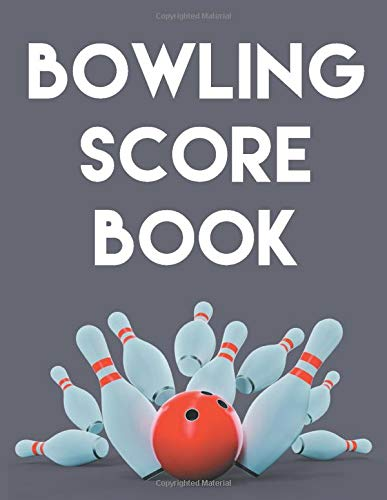 Bowling Score Book: An 8.5' x 11' Score Book With 97 Sheets of Game Record Keeping Strikes, Spares and Frames for Coaches, Bowling Leagues or Professional Bowlers