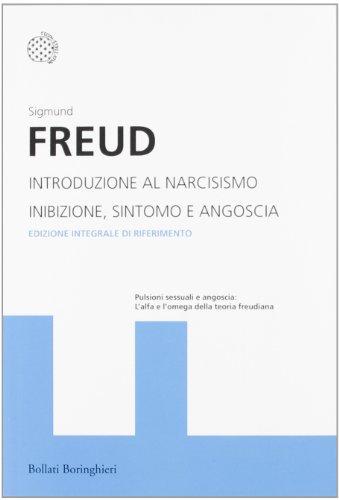 Introduzione al narcisismo-Inibizione, sintomo e angoscia. Ediz. integrale