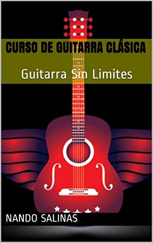 Curso de Guitarra Clásica: Guitarra Sin Limites
