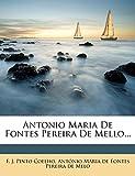 Antonio Maria De Fontes Pereira De Mello... (Portuguese Edition)