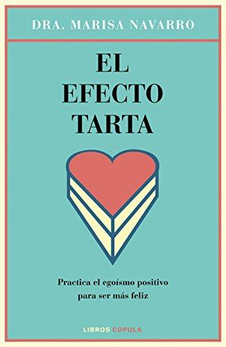 El efecto tarta: Practica el egoísmo positivo para ser más feliz (Salud)