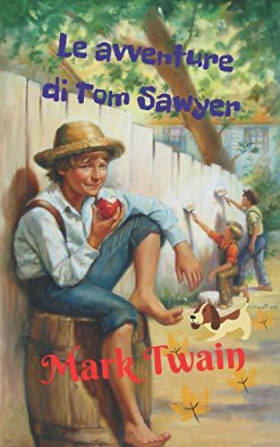 Le avventure di Tom Sawyer: Una storia piena di avventure folli, tragiche e divertenti che ruotano attorno alla vita e alle buffonate del ragazzo Thomas Sawyer.