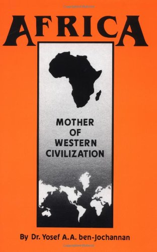 Africa: Mother of Western Civilization (African-American Heritage Series)