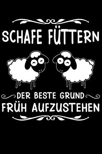 Schafe füttern Der beste Grund Früh aufzustehen: Schaf & Schafe Notizbuch 6' x 9' Bäuerin Landwirte Geschenk