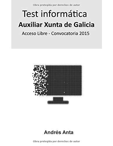 Test Informática Auxiliar Xunta de Galicia: Acceso Libre - Convocatoria 2015