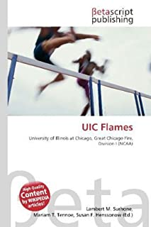 UIC Flames: University of Illinois at Chicago, Great Chicago Fire, Division I (NCAA)