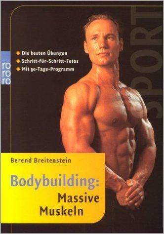 Bodybuilding: Massive Muskeln: Die besten Übungen. Schritt-für-Schritt-Fotos. Mit 90-Tage-Programm ( 2. Januar 2003 )