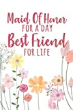 Maid Of Honor For A Day Best Friend For Life