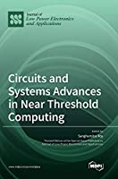 Circuits and Systems Advances in Near Threshold Computing