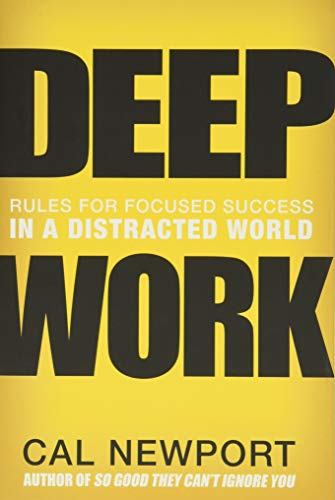 Real Estate Investing Books! - Deep Work: Rules for Focused Success in a Distracted World