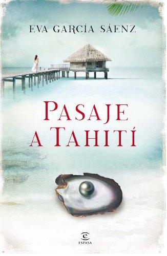 Pasaje a Tahití (ESPASA NARRATIVA)