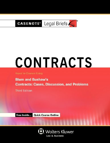 Casenotes Legal Briefs: Contracts Keyed to Blum & Bushaw, Third Edition (Casenote Legal Briefs)