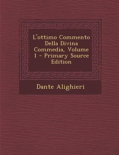 L'Ottimo Commento Della Divina Commedia, Volume 1 by Dante Alighieri