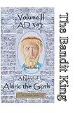 Bandit King - Stilicho: AD 392 (The Bandit King) (Volume 2)