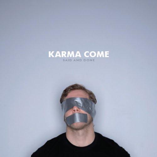 Karma Come