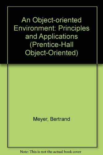 An Object-Oriented Environment: Principles and Application (PRENTICE HALL OBJECT-ORIENTED SERIES)の詳細を見る