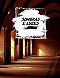 SOMBRAS E LUZES: Caderno escuro | Escrevendo | Pintura Desenhando | Doodling | Gótico | Wicca | 120 páginas | 8,5 x 11 (formato grande)