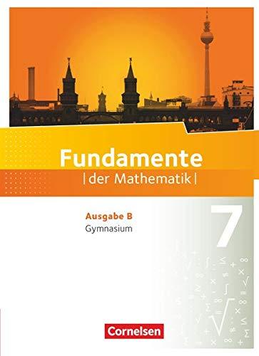 Fundamente der Mathematik - Ausgabe B - 7. Schuljahr: Schülerbuch