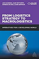 From Logistics Strategy to Macrologistics: Imperatives for a Developing World