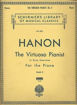 Paperback C.L. Hanon, The Virtuoso Pianist In Sixty Exercises for the Piano, Book II, Vol. 1072 (Schirmer's Library of Musical Classics, Vol. 1072) Book